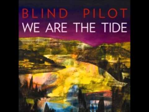 Blind Pilot - Get It Out