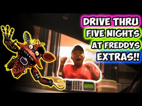DRIVE THRU FIVE NIGHTS AT FREDDY'S EXTRAS!!