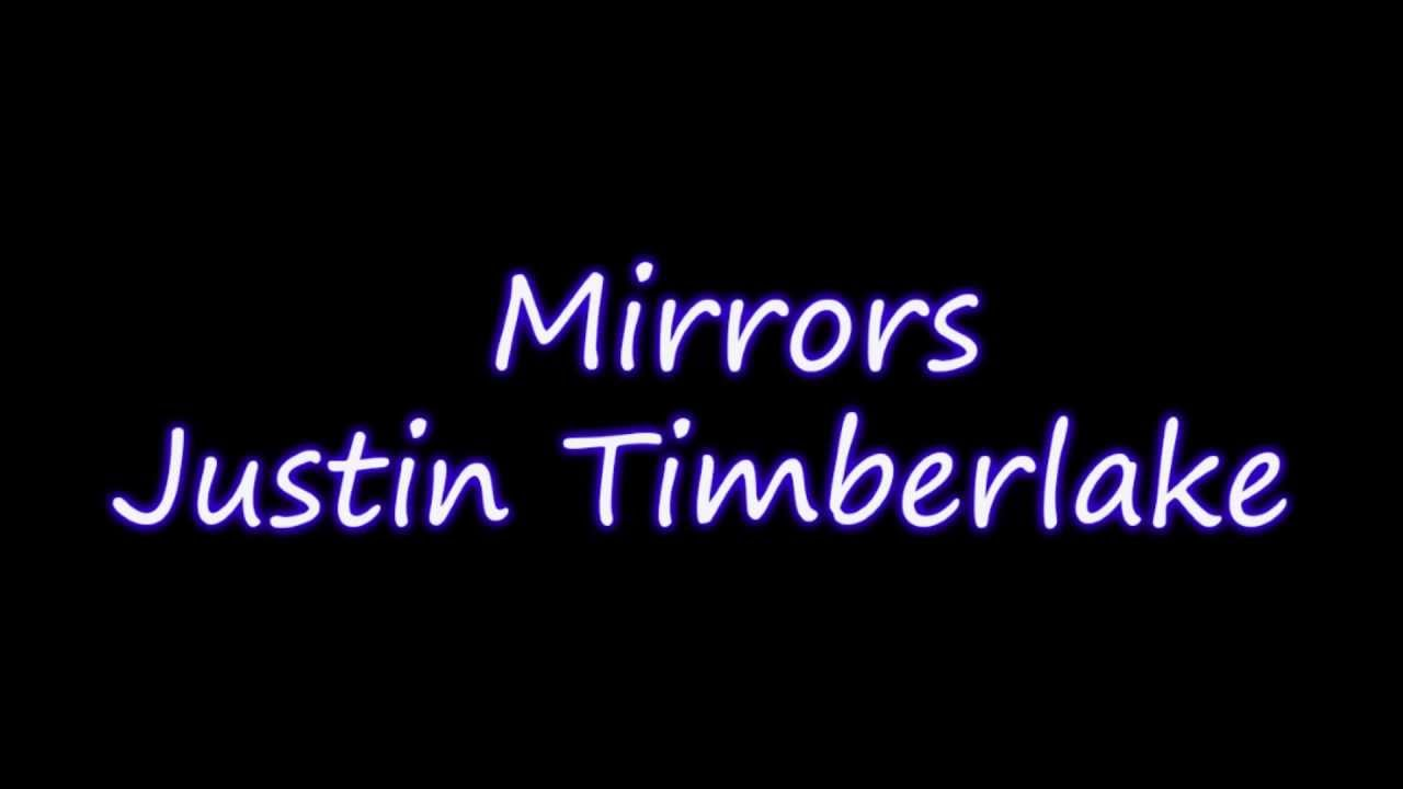 Justin Timberlake - Mirrors (Lyrics) - YouTube Justin Timberlake Song