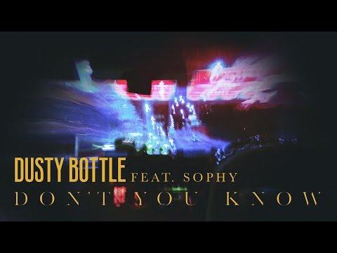 Download Dusty Bottle - 《Don't You Know》ft. SOPHY MV Mp4 baru