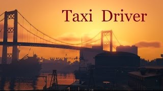GTA 5: Taxi Driver (GTA V Machinima Movie)