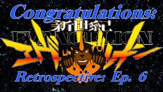 Congratulations: A Neon Genesis Evangelion Retrospective Ep. 6