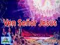 Santiago Monte - 13 Ven Señor Jesús