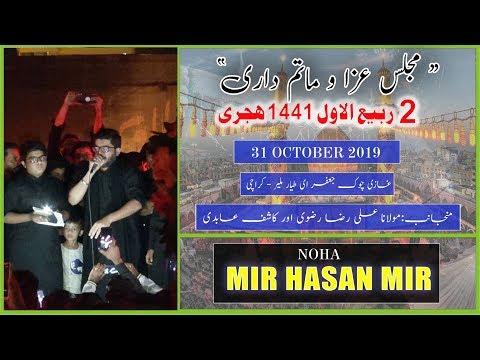 Noha | Mir Hasan Mir | 2nd Rabi Awal 1441/2019 - Ghazi Chowk Jaffar-e-Tayyar - Karachi