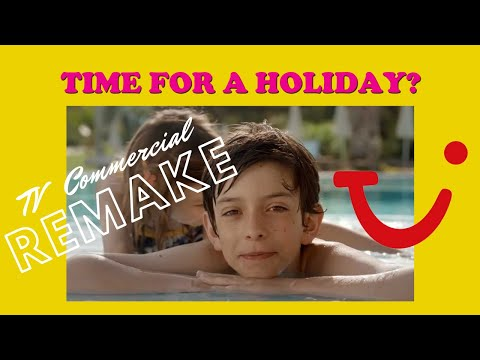 Time For A Holiday in 2020? Family Holidays TUI TV advert remake for 2020
