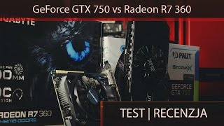Test kart graficznych do 500 złotych | R7 360 vs GTX 750