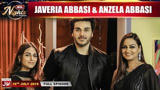 BOL Nights with Ahsan Khan | Anzela Abbasi | Javeria Abbasi  | 19th July 2019 | BOL Entertainment