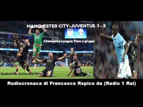 MANCHESTER CITY-JUVENTUS 1-2 - Radiocronaca di Francesco Repice (15/09/2015) da Radio 1 Rai