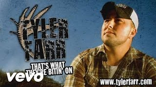 Tyler Farr - That's What They're Bitin On