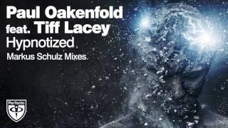 """Paul Oakenfold Video - Paul Oakenfold - """"Hypnotized"""" ft. Tiff Lacey (Markus Schulz Remix)"""