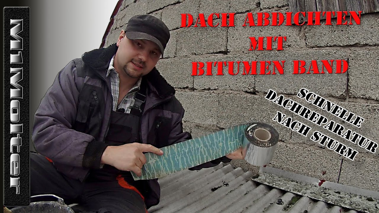 dach abdichten mit bitumen band dach reparaturband schnelle dachreparatur von m1molter youtube. Black Bedroom Furniture Sets. Home Design Ideas