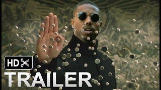 The Matrix 4 Reboot Trailer Teaser ( 2019) Michael B. Jordan Movie Exclusive ( fan made)