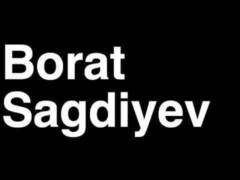 How to Pronounce Borat Sagdiyev Kazakhstan Journalist Reporter Interview Movie Film Quotes Lawsuit