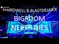 Hardwell Blasterjaxx Bigroom Never Dies mp3