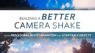 Unity VFX - Camera Shake w/Procedural Animation (Programming Tutorial)