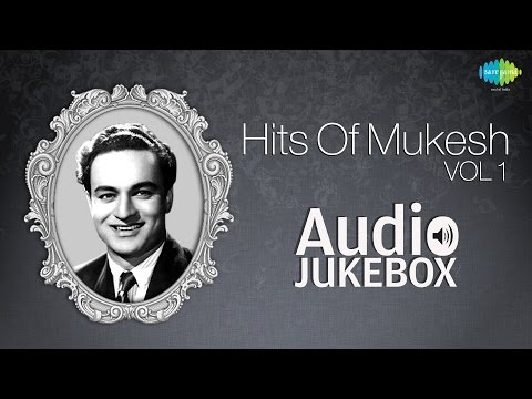 Best Of Mukesh - Top 10 Hits - Indian Playback Singer - Tribute To Mukesh - Old Hindi Songs - Vol 1 video