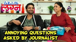 Annoying Questions Asked By Journalists | Vaibhav Tatwawaadi & Prarthana Behere | What