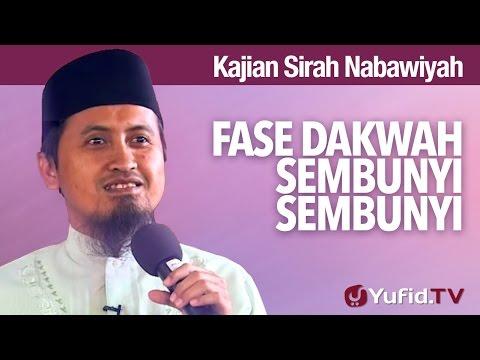 Kajian Sejarah Islam dan Nabi Muhammad: Fase Dakwah Sembunyi-sembunyi - Ustadz Abdullah Zaen, MA