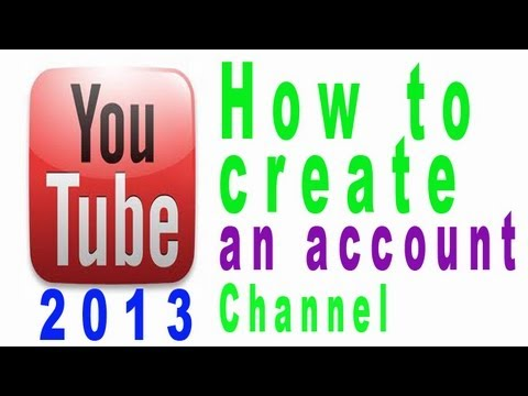 How to make youtube account channel 2013 youtube