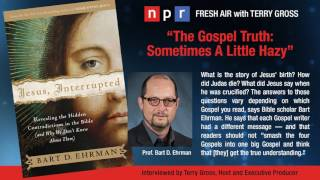 Video: The Gospel Truth: Sometimes A Little Hazy - Bart Ehrman