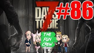 The FGN Crew Plays: 7 Days to Die #86 - Chemical Depot