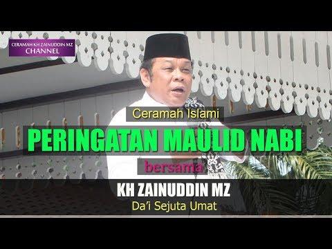 Peringatan Maulid Nabi Muhammad SAW Bersama KH Zainuddin MZ