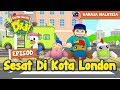 #24 Episod Sesat Di Kota London | Didi & Friends