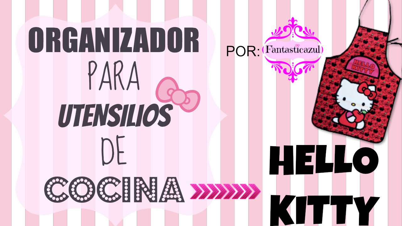 Organizador hello kitty por fantasticazul youtube for Organizador de utensilios de cocina