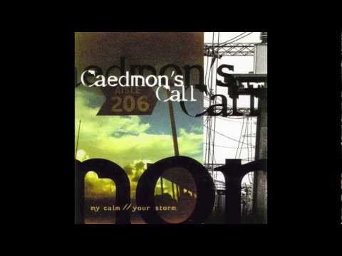 Caedmons Call - My Calm Your Storm