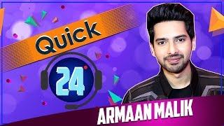 Quick 24 With Armaan Malik Fun Rapid Fire The Voice Telly Reporter Exclusive
