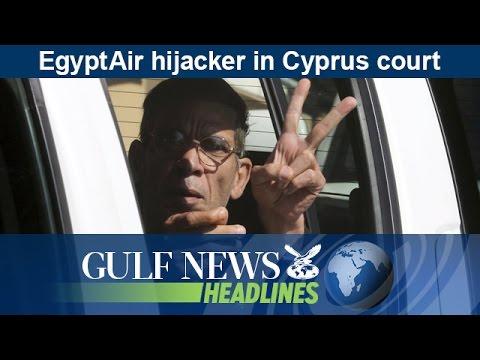 EgyptAir hijacker in Cyprus court today - GN Headlines