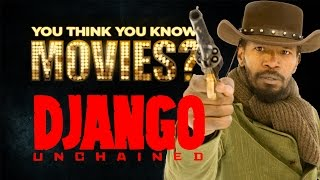 Django Unchained - You Think You Know Movies?