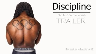 Discipline - No More Excuses [ Trailer] HD