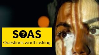 Questions worth asking, a campaign for SOAS University of London