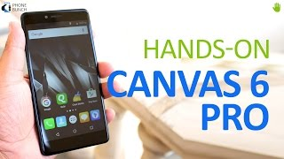 Micromax Canvas 6 Pro Hands-on - I won't call this Pro!