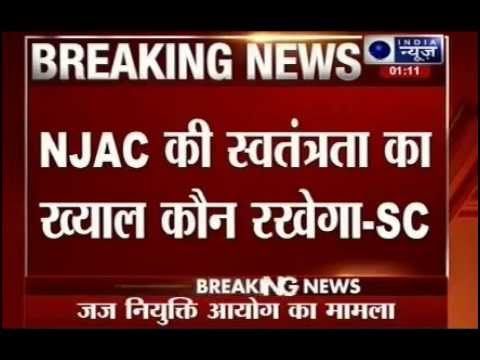 How will NJAC make judiciary meaningful, asks Supreme Court