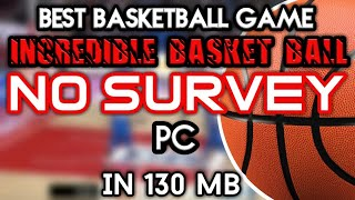 Download Incredible basketball game for pc free highly compressed in 130 mb | by S,S The Amazing|
