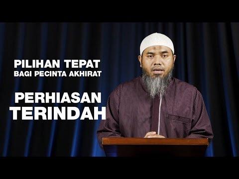 Serial Aqidah Islam 81: Perhiasan Terindah - Ustadz Afifi Abdul Wadud