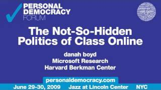 danah boyd - PdF2009 - The Not-So-Hidden Politics of Class Online
