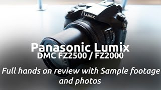 PANASONIC LUMIX DMC FZ2000 2500 FULL HANDS ON REVIEW WITH SAMPLE FOOTAGE AND PHOTOS: Jacques Gaines