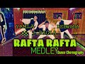RAFTA RAFTA MEDLEY YAMLA PAGLA DEEWANA PHIR SE DANCE COVER LAVISH mp3
