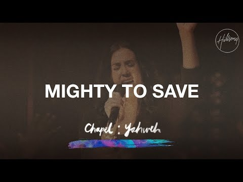Mighty To Save  Hillsong Chapel