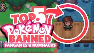 TOP 5 Banned Pokemon Fan Games & Rom Hacks!