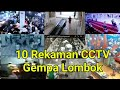 10 Rekaman CCTV dahsyatnya Gempa Lombok