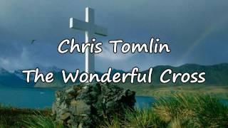 Watch Chris Tomlin The Wonderful Cross video