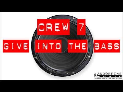 Crew 7 - Give into bass (dirty impact and funkytunerockers remix)