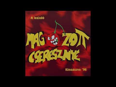 Magozott Cseresznye - Itt kell élnünk (Hungary, 1996)