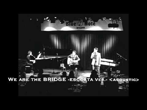 ESCOLTA 「We are the BRIDGE -ESCOLTA Ver.-」 (Acoustic)