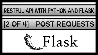 Creating a RESTFul API with Python and Flask [2 of 4] - POST Requests