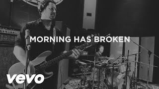 Watch Third Day Morning Has Broken video
